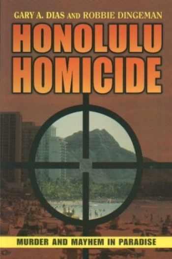 9781573061568-1573061565-Honolulu Homicide: Murder and Mayhem in Paradise