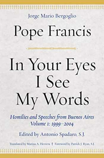 9780823285600-082328560X-In Your Eyes I See My Words: Homilies and Speeches from Buenos Aires, Volume 1: 1999–2004