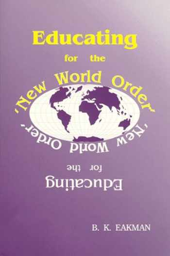 9780894202780-0894202782-Educating for the New World Order