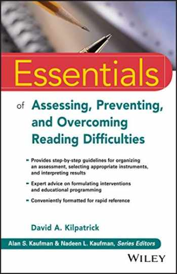 9781118845240-1118845242-Essentials of Assessing, Preventing, and Overcoming Reading Difficulties (Essentials of Psychological Assessment)