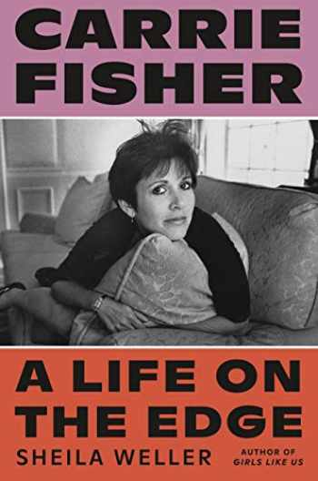 9780374282233-0374282234-Carrie Fisher: A Life on the Edge