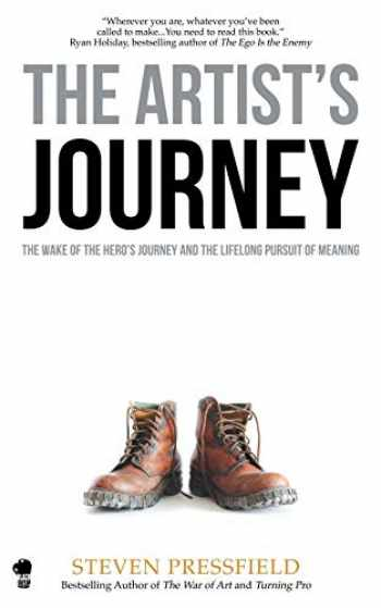 9781936891542-1936891549-The Artist's Journey: The Wake of the Hero's Journey and the Lifelong Pursuit of Meaning