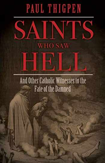9781505112801-150511280X-Saints Who Saw Hell: And Other Catholic Witnesses to the Fate of the Damned
