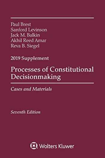 9781543809343-1543809340-Processes of Constitutional Decisionmaking: Cases and Materials (Supplements)