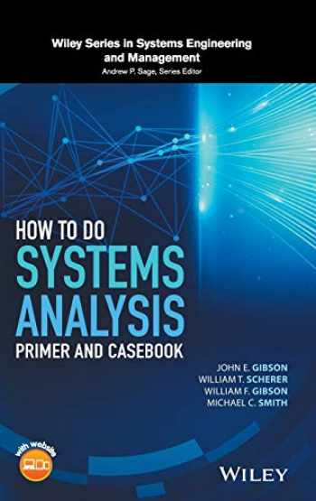 9781119179573-1119179572-How to Do Systems Analysis: Primer and Casebook (Wiley Series in Systems Engineering and Management)