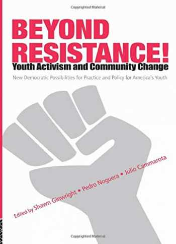 9780415952514-0415952514-Beyond Resistance! Youth Activism and Community Change (Critical Youth Studies)
