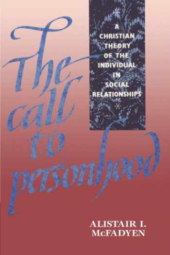 9780521409292-0521409292-The Call to Personhood: A Christian Theory of the Individual in Social Relationships