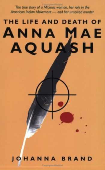 9781550284225-1550284223-The Life and Death of Anna Mae Aquash