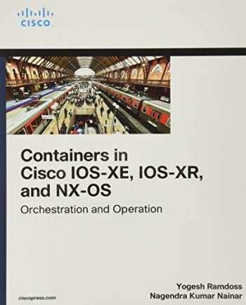 9780135895757-0135895758-Containers in Cisco IOS-XE, IOS-XR, and NX-OS: Orchestration and Operation (Networking Technology)