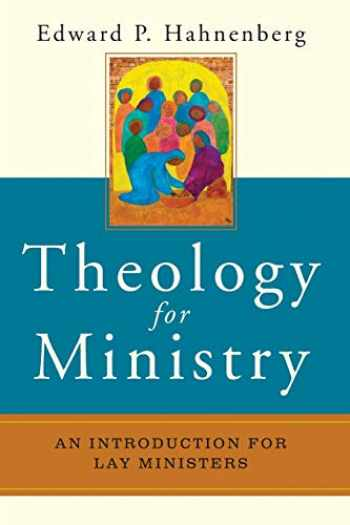 9780814635216-0814635210-Theology for Ministry: An Introduction for Lay Ministers