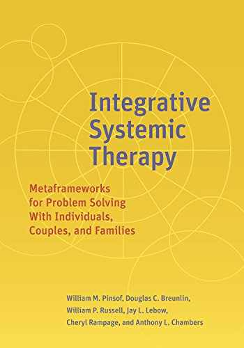 9781433828126-143382812X-Integrative Systemic Therapy: Metaframeworks for Problem Solving With Individuals, Couples, and Families