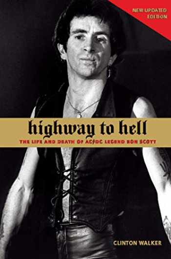 9781891241239-1891241230-Highway to Hell: The Life and Death of AC/DC Legend Bon Scott