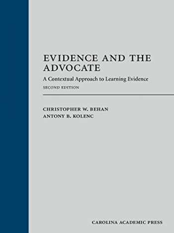 9781531008048-1531008046-Evidence and the Advocate: A Contextual Approach to Learning Evidence