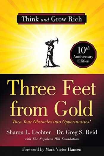 9781640950719-1640950710-Three Feet from Gold: Turn Your Obstacles into Opportunities! (Think and Grow Rich)(Official Publication of the Napoleon Hill Foundation)
