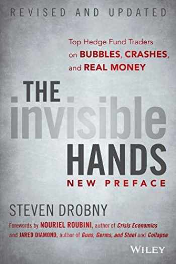 9781118843000-1118843002-The Invisible Hands: Top Hedge Fund Traders on Bubbles, Crashes, and Real Money