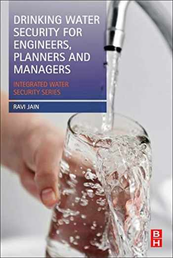 9780124114661-0124114660-Drinking Water Security for Engineers, Planners, and Managers: Integrated Water Security Series