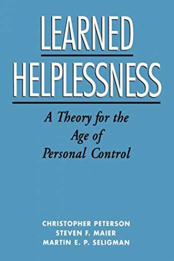 9780195044676-0195044673-Learned Helplessness: A Theory for the Age of Personal Control