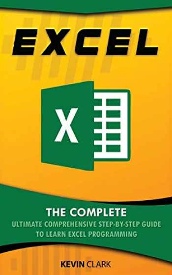9781701712645-1701712644-Excel : The Complete Ultimate Comprehensive Step-By-Step Guide To Learn Excel Programming