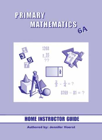 9781887840903-1887840907-Singapore Primary Mathematics 6A Home Instructor's Guide