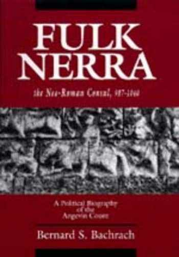 9780520079960-0520079965-Fulk Nerra, the Neo-Roman Consul 987-1040: A Political Biography of the Angevin Count
