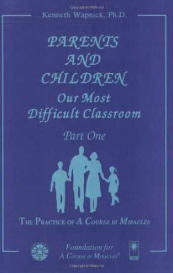 9781591422051-1591422051-Parents and Children: Our Most Difficult Classroom (2 Volume Set)