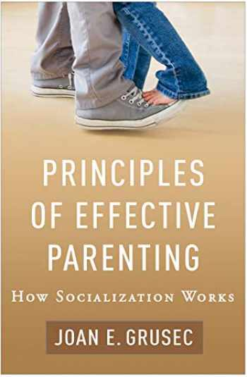 9781462541560-1462541569-Principles of Effective Parenting: How Socialization Works