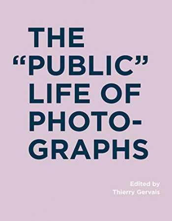 9780262035194-0262035197-The Public Life of Photographs (RIC BOOKS (Ryerson Image Centre Books))