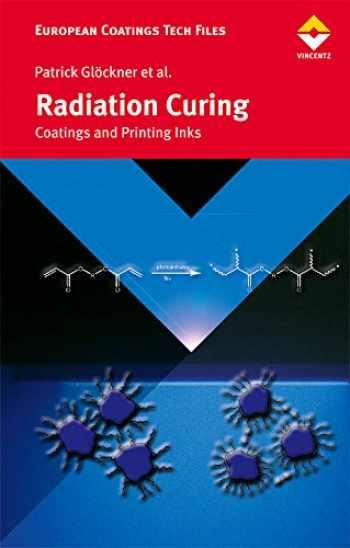 9783866309074-3866309074-Radiation Curing (Curopean Coatings Tech Files)