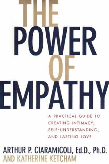 9780525945116-0525945113-The Power of Empathy: A Practical Guide to Creating Intimacy, Self-understanding, and Lasting Love in Your Life