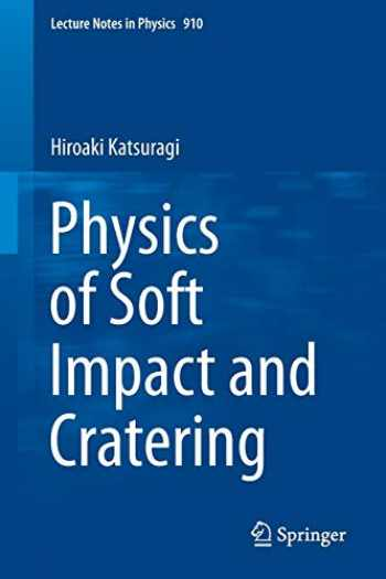 9784431556473-4431556478-Physics of Soft Impact and Cratering (Lecture Notes in Physics (910))