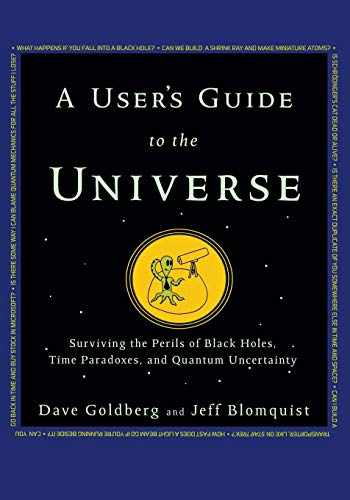 9781630260217-1630260215-A User's Guide to the Universe: Surviving the Perils of Black Holes, Time Paradoxes, and Quantum Uncertainty