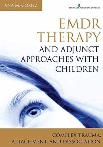 9780826106971-0826106978-EMDR Therapy and Adjunct Approaches with Children: Complex Trauma, Attachment, and Dissociation