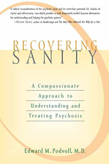 9781590300008-1590300009-Recovering Sanity: A Compassionate Approach to Understanding and Treating Pyschosis