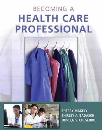 9780132843232-0132843234-Becoming a Health Care Professional