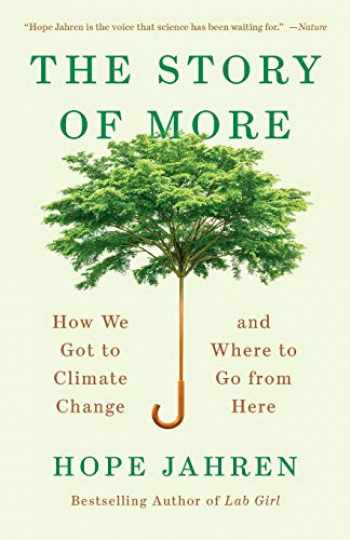 9780525563389-0525563385-The Story of More: How We Got to Climate Change and Where to Go from Here