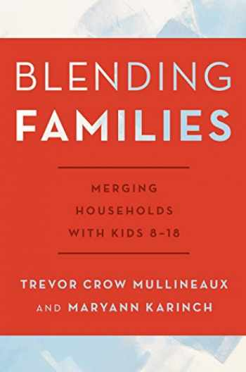 9780810895683-0810895684-Blending Families: Merging Households with Kids 8-18