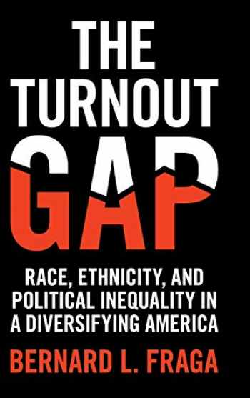 9781108475198-1108475191-The Turnout Gap: Race, Ethnicity, and Political Inequality in a Diversifying America