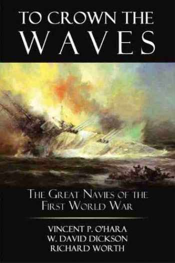 9781612510828-1612510825-To Crown the Waves: The Great Navies of the First World War