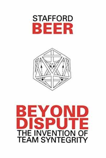 9780471944515-0471944513-Beyond Dispute: The Invention of Team Syntegrity