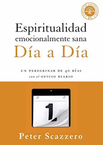 9780829763676-0829763678-Espiritualidad emocionalmente sana - Día a día: Un peregrinar de cuarenta días con el Oficio Diario (Emotionally Healthy Spirituality) (Spanish Edition)