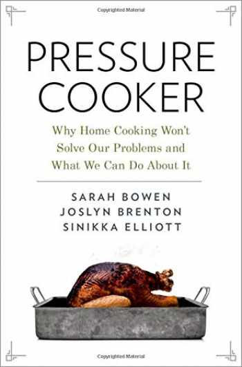 9780190663292-0190663294-Pressure Cooker: Why Home Cooking Won't Solve Our Problems and What We Can Do About It