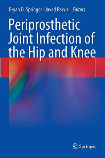 9781461479277-1461479274-Periprosthetic Joint Infection of the Hip and Knee