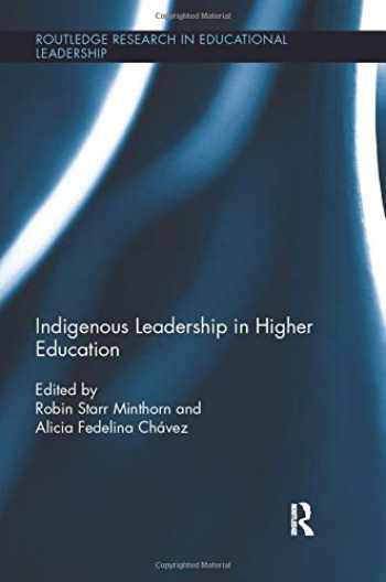 9781138691698-1138691690-Indigenous Leadership in Higher Education (Routledge Research in Educational Leadership)