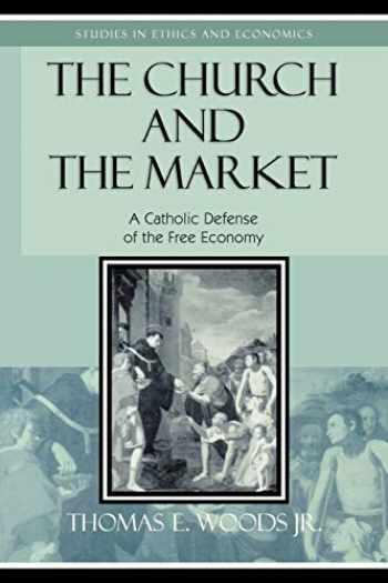 9780739110362-0739110365-CHURCH & THE MARKET (Studies in Ethics and Economics)