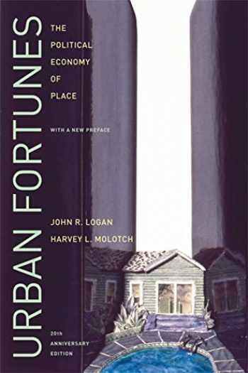 9780520254282-0520254287-Urban Fortunes: The Political Economy of Place, 20th Anniversary Edition, With a New Preface