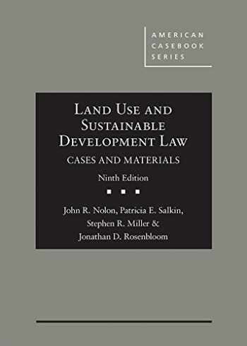 9781683284079-1683284070-Land Use and Sustainable Development Law, Cases and Materials (American Casebook Series)