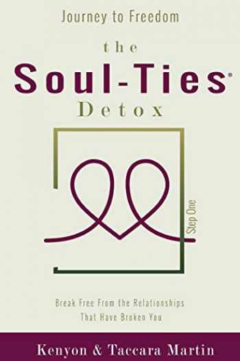 9780692926758-0692926755-Journey to Freedom, The Soul-Ties™ Detox: Break Free From the Relationships that Have Broken You (1) (Soul-Ties(tm) Personal Growth Collection)