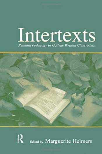 9780805844986-0805844988-Intertexts: Reading Pedagogy in College Writing Classrooms