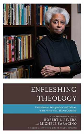 9781978704053-1978704054-Enfleshing Theology: Embodiment, Discipleship, and Politics in the Work of M. Shawn Copeland
