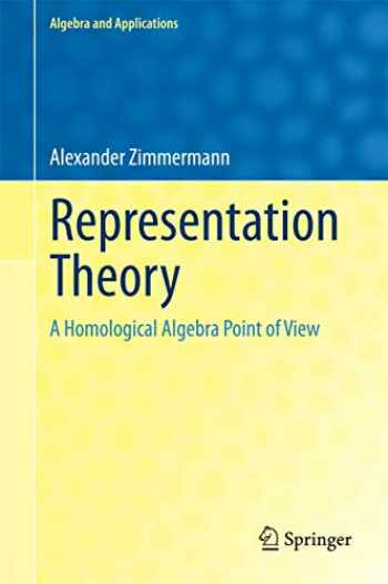 9783319079677-3319079670-Representation Theory: A Homological Algebra Point of View (Algebra and Applications (19))